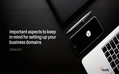Important aspects to keep in mind for setting up your business domains